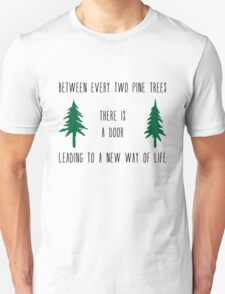 Between Every Two Pine Trees T-Shirt