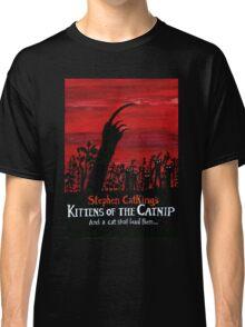 Kittens of the Catnip Classic T-Shirt
