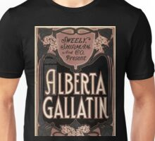 Sweely Shipman and Co present Alberta Gallatin - US Litho - 1903 Unisex T-Shirt