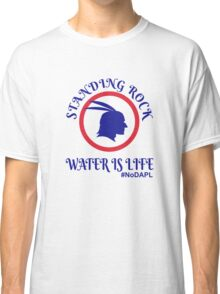 Standing Rock Water is Life Classic T-Shirt