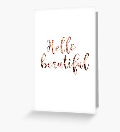 Hello beautiful rose gold Greeting Card