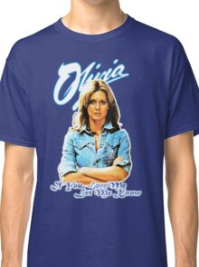 Olivia Newton-John - 70's  If You Love Me, Let Me Know Classic T-Shirt