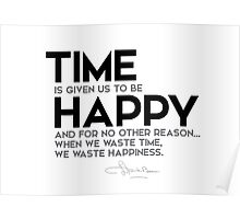 time is given us to be happy - l. frank baum Poster