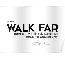 walk far, come to someplace - l. frank baum Poster