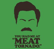 """You Had Me at 'Meat Tornado'."" - Ron Swanson by heavenlygeekdom"