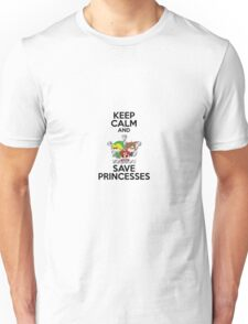 Keep calm and save princesses Unisex T-Shirt