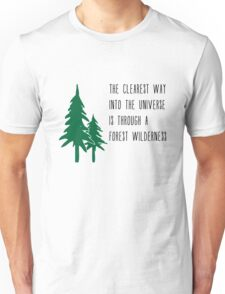 Through a Forest Wilderness Unisex T-Shirt