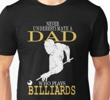 Never Underestimate a Dad who plays Billiards Unisex T-Shirt