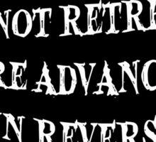 Were Not Retreating Were Advancing In Reverse Sticker