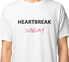 Heartbreak Sunday Classic T-Shirt