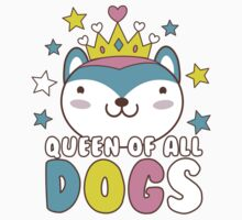 Queen of all dogs Baby Tee