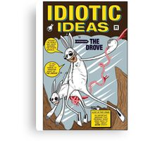 Idiotic Ideas with The Drove Canvas Print