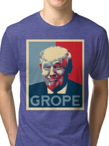 Donald Trump Grope Poster. (Obama hope parody) Tri-blend T-Shirt