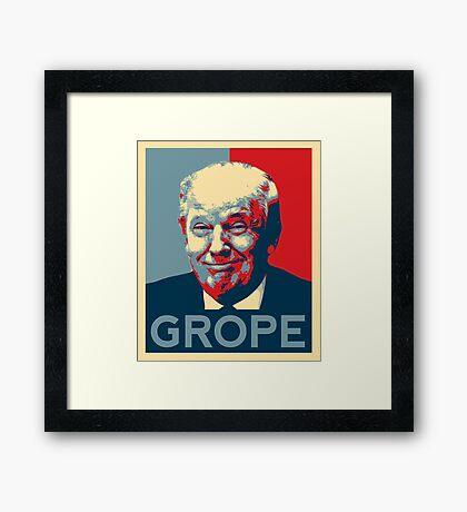 Donald Trump Grope Poster. (Obama hope parody) Framed Print
