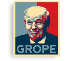 Donald Trump Grope Poster. (Obama hope parody) Canvas Print