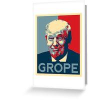 Donald Trump Grope Poster. (Obama hope parody) Greeting Card