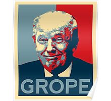 Donald Trump Grope Poster. (Obama hope parody) Poster