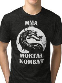 MMA aka Mortal kombat Tri-blend T-Shirt