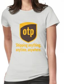 OTP - shipping anything, anytime, anywhere Womens Fitted T-Shirt