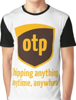 OTP - shipping anything, anytime, anywhere Graphic T-Shirt