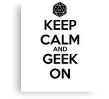 Keep Calm Geek On Black Canvas Print