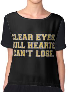 Clear eyes, full hearts, can't lose Chiffon Top