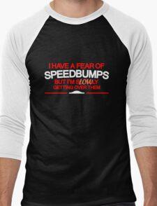 I have a fear of SPEEDBUMPS (5) Men's Baseball ¾ T-Shirt