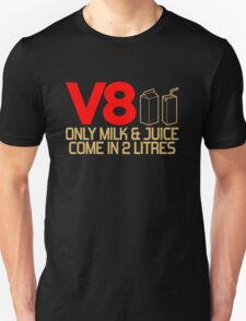 V8 - Only milk & juice come in 2 litres (3) Unisex T-Shirt