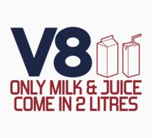 V8 - Only milk & juice come in 2 litres (4) by PlanDesigner
