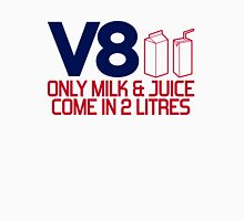 V8 - Only milk & juice come in 2 litres (4) T-Shirt