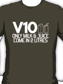 V10 - Only milk & juice come in 2 litres (2) T-Shirt