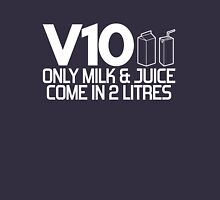 V10 - Only milk & juice come in 2 litres (2) Unisex T-Shirt
