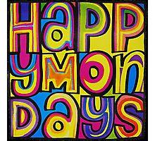 happy mondays Photographic Print