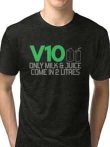 V10 - Only milk & juice come in 2 litres (3) Tri-blend T-Shirt