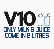 V10 - Only milk & juice come in 2 litres (4) Kids Tee