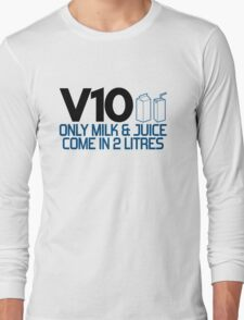 V10 - Only milk & juice come in 2 litres (4) Long Sleeve T-Shirt