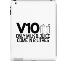 V10 - Only milk & juice come in 2 litres (1) iPad Case/Skin
