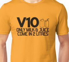 V10 - Only milk & juice come in 2 litres (1) Unisex T-Shirt