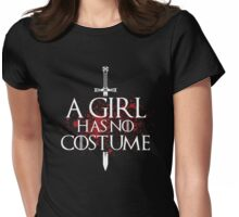 A Girl Has No Costume Womens Fitted T-Shirt