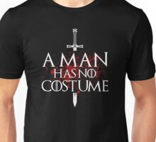 A Man Has No Costume Unisex T-Shirt