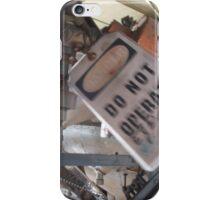Do Not Operate iPhone Case/Skin