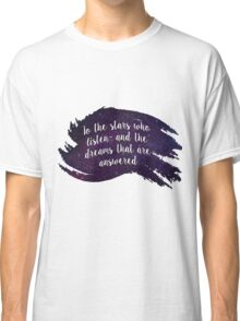 A Court of Mist and Fury - Dreams Quote Classic T-Shirt