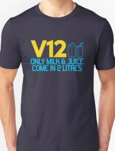 V12 - Only milk & juice come in 2 litres (4) T-Shirt