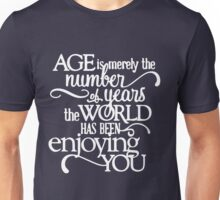 Age is merely a number Tshirt Unisex T-Shirt
