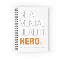 Be A Mental Health Hero Spiral Notebook