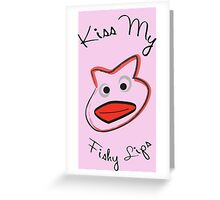 Kiss My Fishy Lips Greeting Card
