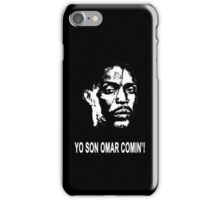Omar Comin' iPhone Case/Skin