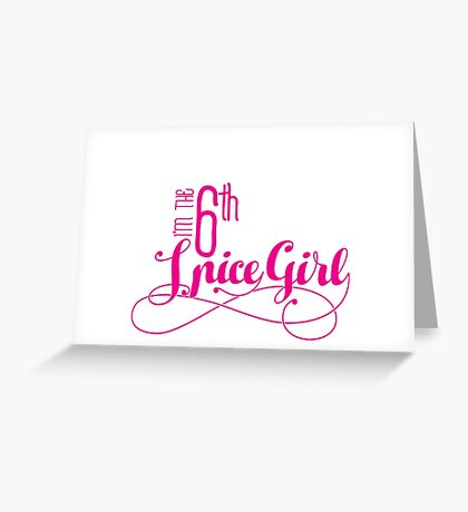 I'm the 6th Spicegirl Greeting Card