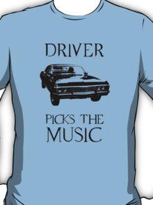 Driver picks the music (Supernatural) T-Shirt
