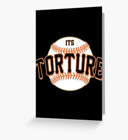 It's Torture Greeting Card